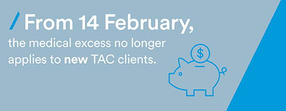 From 14th Feb medical excess no longer applies to new clients