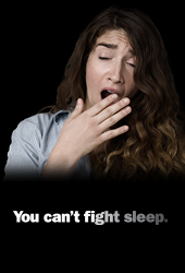 You Can't fight sleep